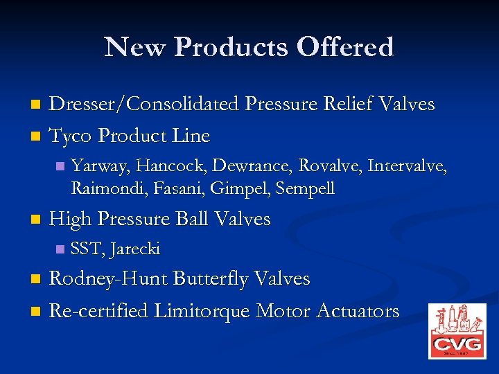 New Products Offered Dresser/Consolidated Pressure Relief Valves n Tyco Product Line n n n