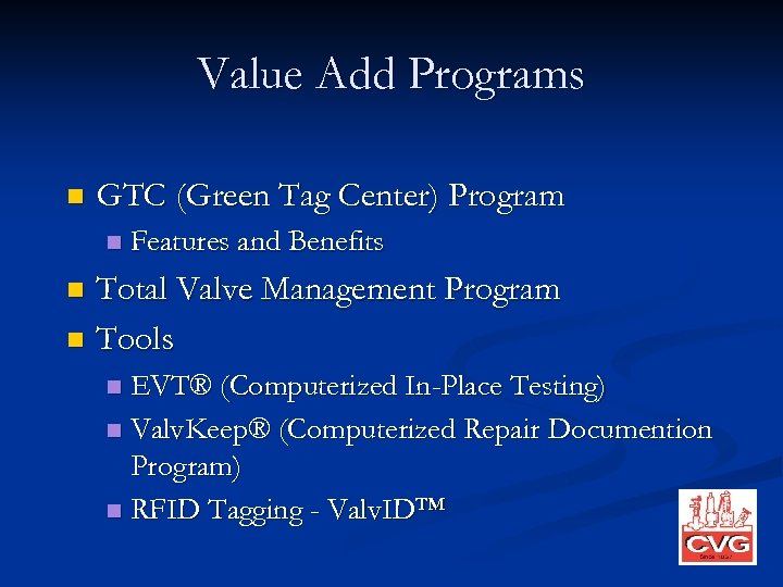 Value Add Programs n GTC (Green Tag Center) Program n Features and Benefits Total