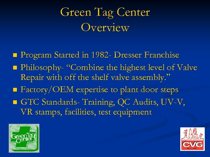 "Green Tag Center Overview Program Started in 1982 - Dresser Franchise n Philosophy- ""Combine"