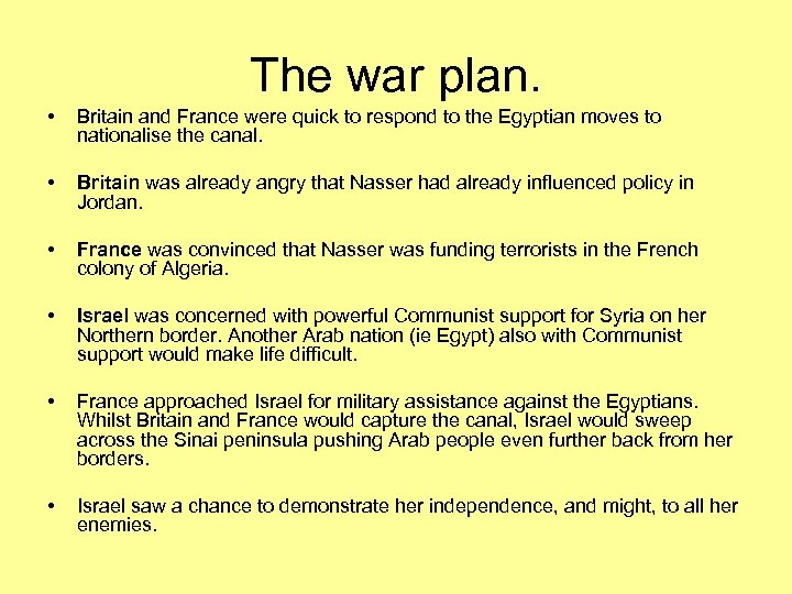 The war plan. • Britain and France were quick to respond to the Egyptian