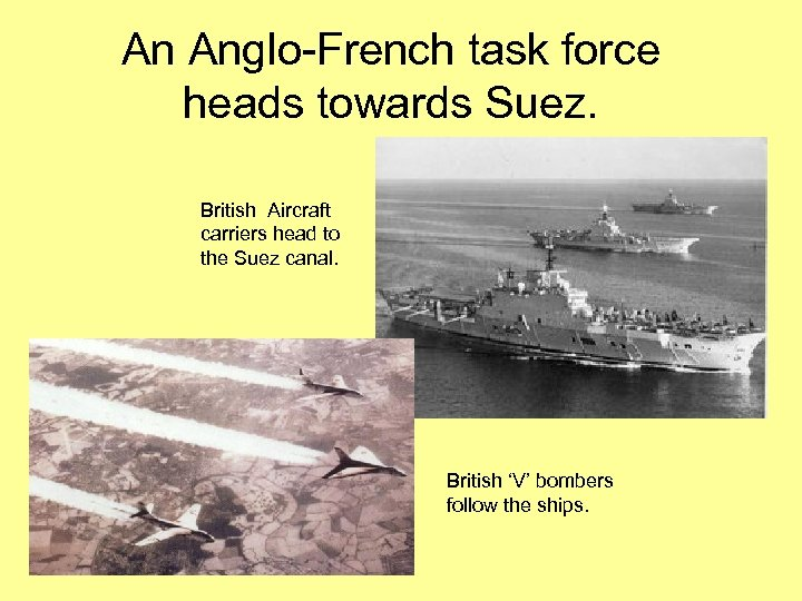 An Anglo-French task force heads towards Suez. British Aircraft carriers head to the Suez