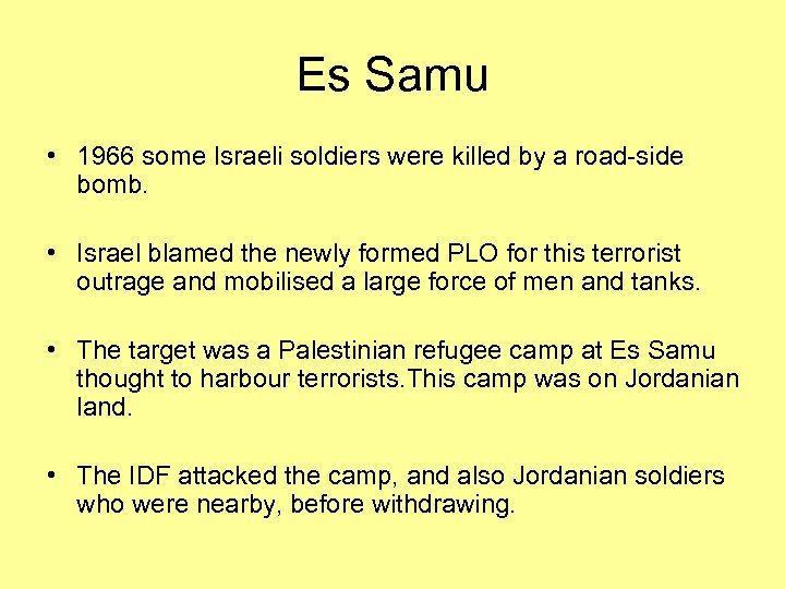 Es Samu • 1966 some Israeli soldiers were killed by a road-side bomb. •