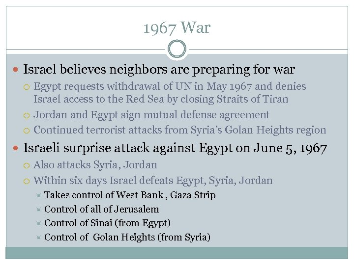 1967 War Israel believes neighbors are preparing for war Egypt requests withdrawal of UN