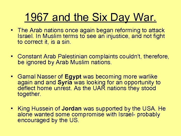 1967 and the Six Day War. • The Arab nations once again began reforming