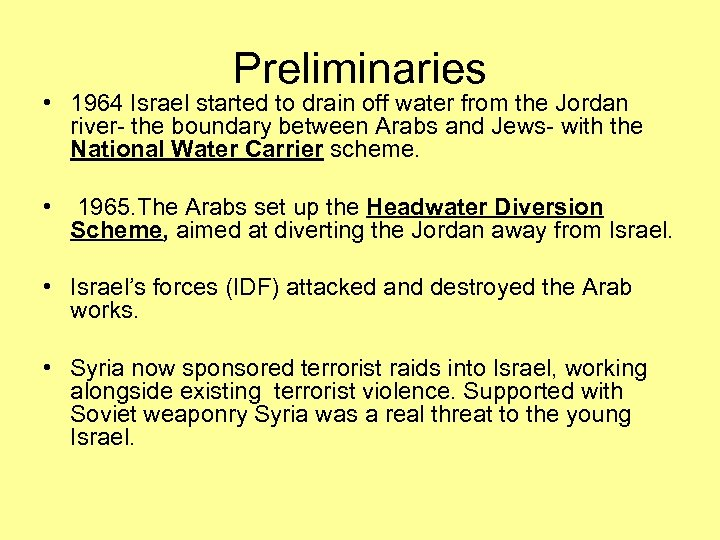Preliminaries • 1964 Israel started to drain off water from the Jordan river- the