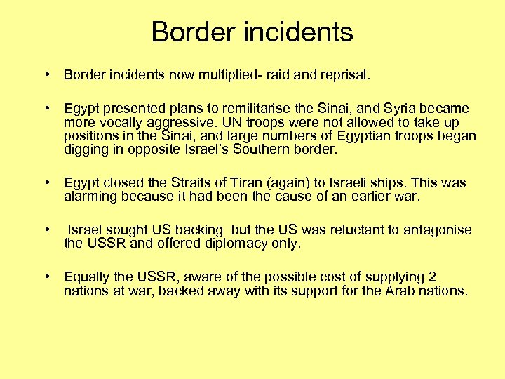 Border incidents • Border incidents now multiplied- raid and reprisal. • Egypt presented plans