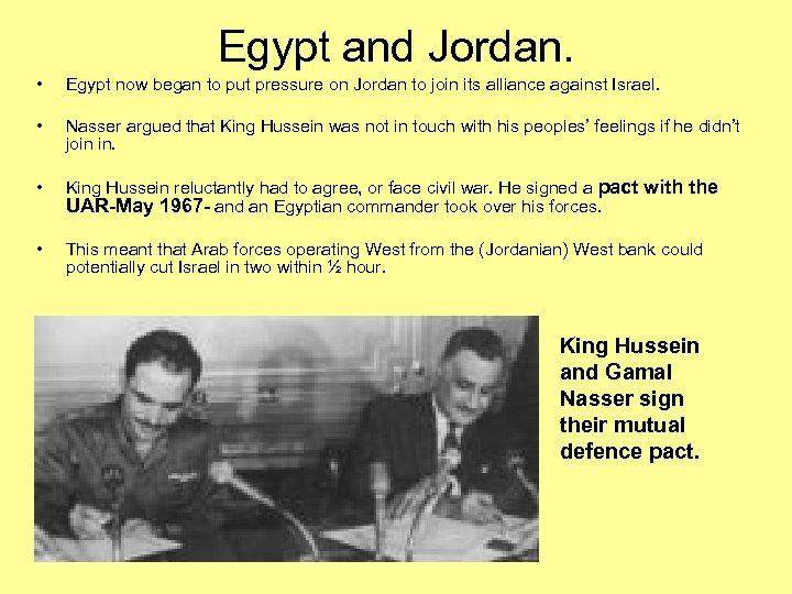 Egypt and Jordan. • Egypt now began to put pressure on Jordan to join