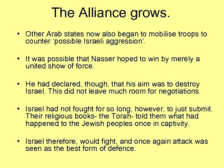 The Alliance grows. • Other Arab states now also began to mobilise troops to