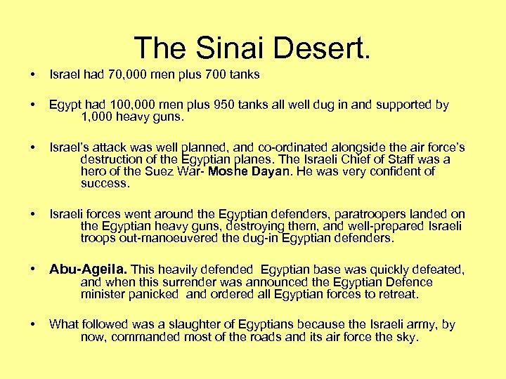 The Sinai Desert. • Israel had 70, 000 men plus 700 tanks • Egypt