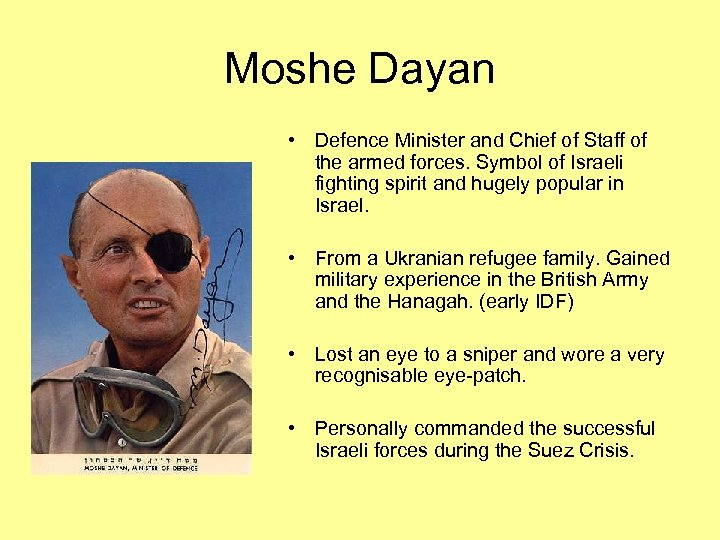 Moshe Dayan • Defence Minister and Chief of Staff of the armed forces. Symbol
