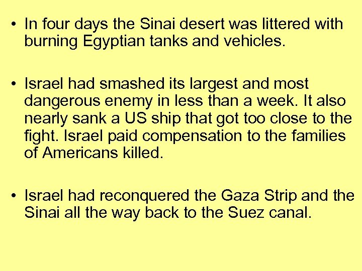 • In four days the Sinai desert was littered with burning Egyptian tanks
