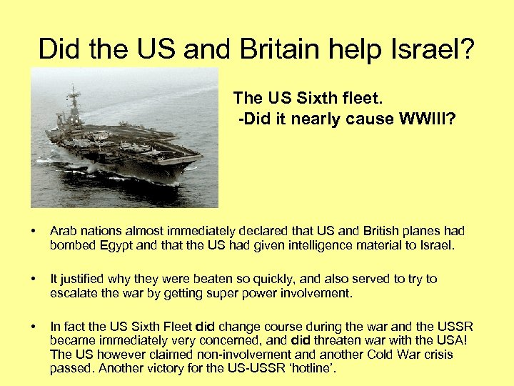 Did the US and Britain help Israel? The US Sixth fleet. -Did it nearly