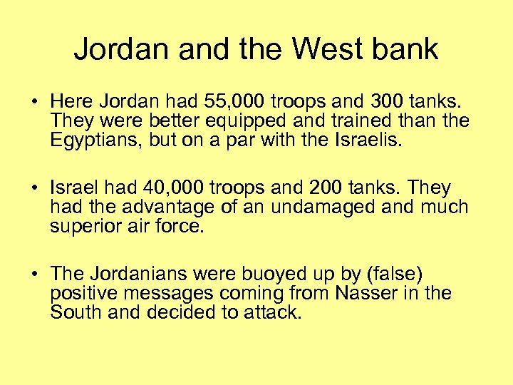 Jordan and the West bank • Here Jordan had 55, 000 troops and 300