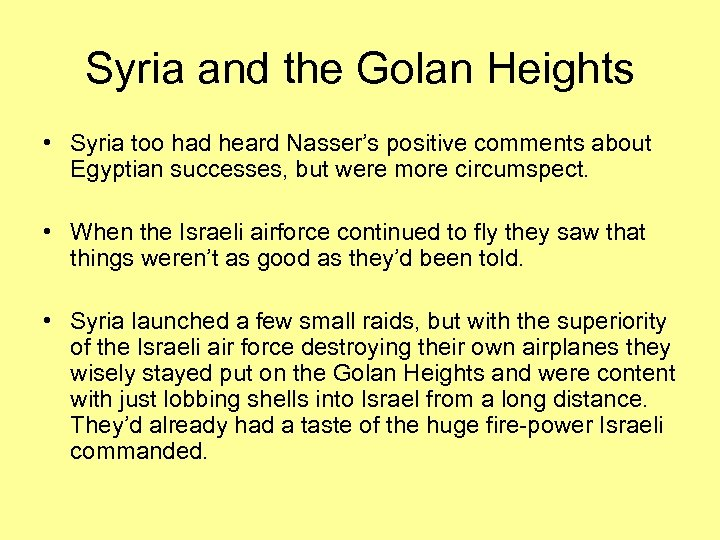 Syria and the Golan Heights • Syria too had heard Nasser's positive comments about