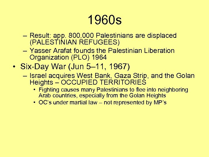 1960 s – Result: app. 800, 000 Palestinians are displaced (PALESTINIAN REFUGEES) – Yasser