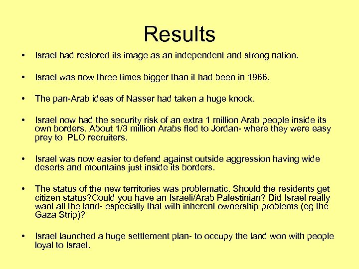 Results • Israel had restored its image as an independent and strong nation. •