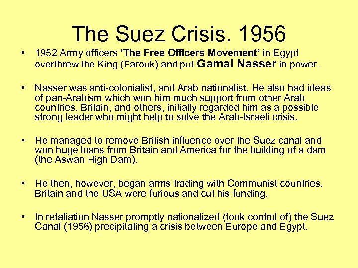 The Suez Crisis. 1956 • 1952 Army officers 'The Free Officers Movement' in Egypt