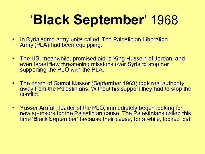 'Black September' 1968 • In Syria some army units called 'The Palestinian Liberation Army'(PLA)