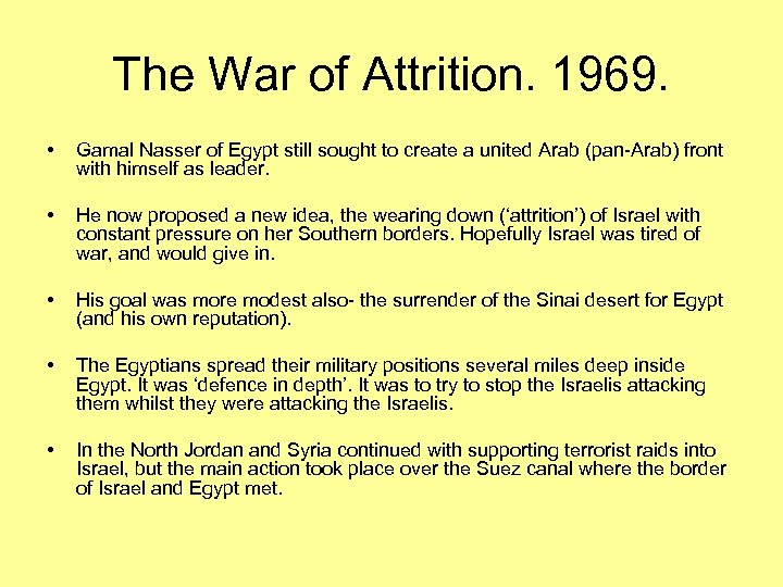 The War of Attrition. 1969. • Gamal Nasser of Egypt still sought to create