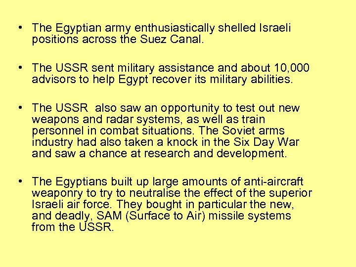 • The Egyptian army enthusiastically shelled Israeli positions across the Suez Canal. •