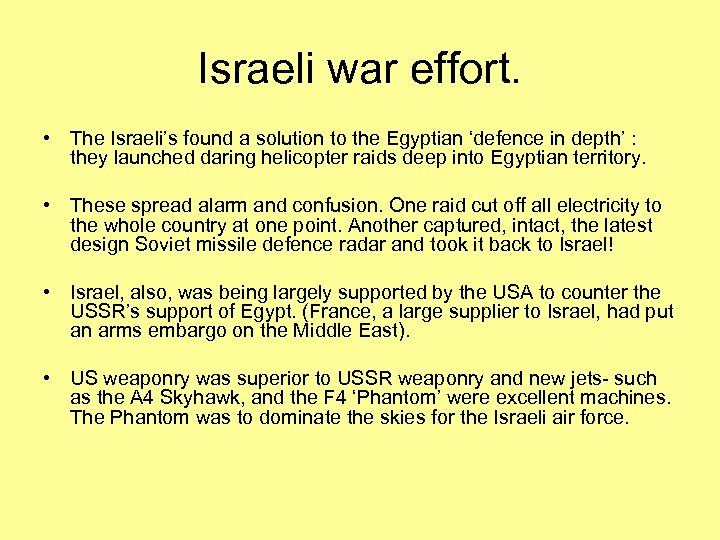 Israeli war effort. • The Israeli's found a solution to the Egyptian 'defence in