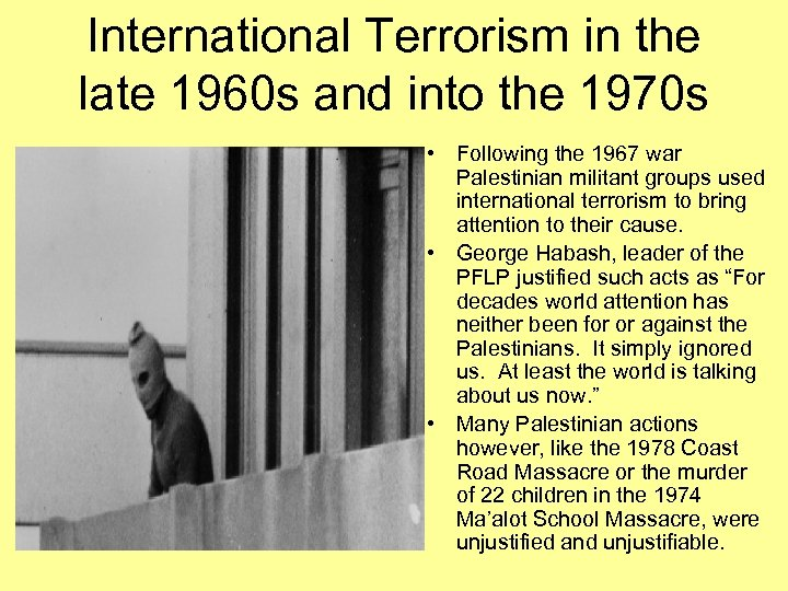 International Terrorism in the late 1960 s and into the 1970 s • Following