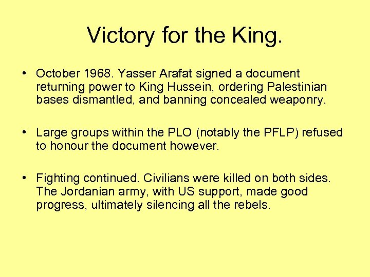 Victory for the King. • October 1968. Yasser Arafat signed a document returning power