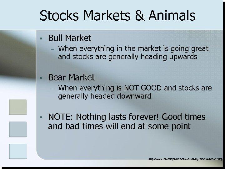 Stocks Markets & Animals § Bull Market – § Bear Market – § When