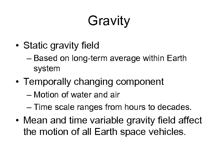 Gravity • Static gravity field – Based on long-term average within Earth system •