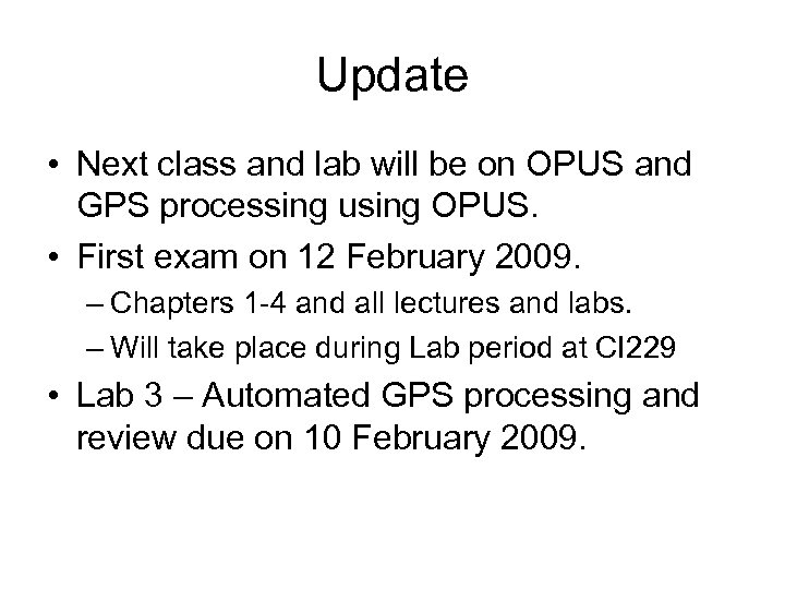 Update • Next class and lab will be on OPUS and GPS processing using
