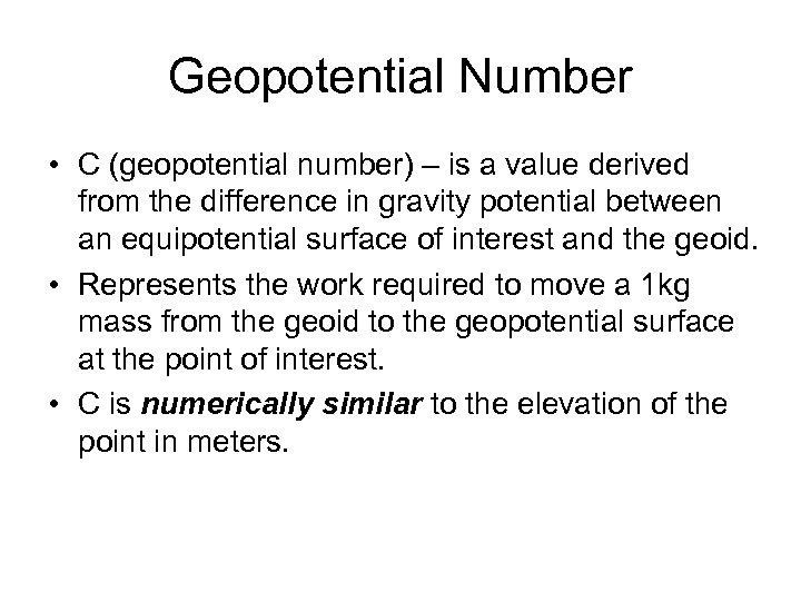 Geopotential Number • C (geopotential number) – is a value derived from the difference