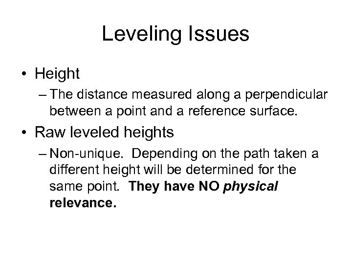 Leveling Issues • Height – The distance measured along a perpendicular between a point