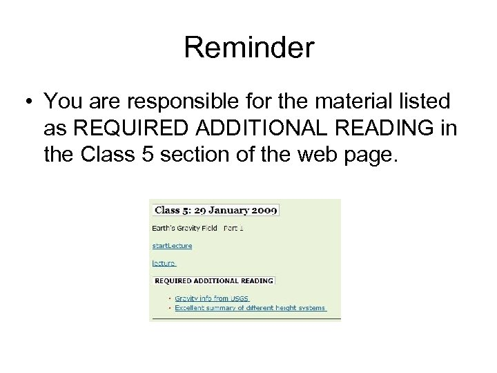 Reminder • You are responsible for the material listed as REQUIRED ADDITIONAL READING in