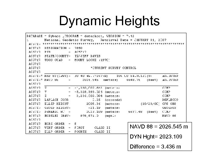 Dynamic Heights NAVD 88 = 2026. 545 m DYN Hght= 2023. 109 Difference =