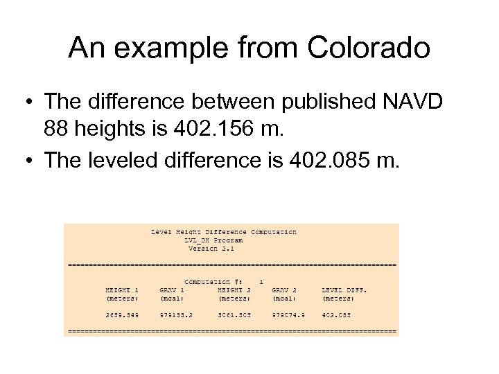An example from Colorado • The difference between published NAVD 88 heights is 402.