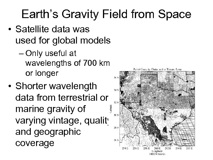 Earth's Gravity Field from Space • Satellite data was used for global models –