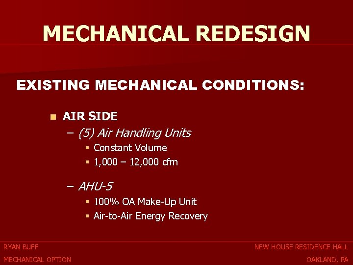 MECHANICAL REDESIGN EXISTING MECHANICAL CONDITIONS: n AIR SIDE – (5) Air Handling Units §