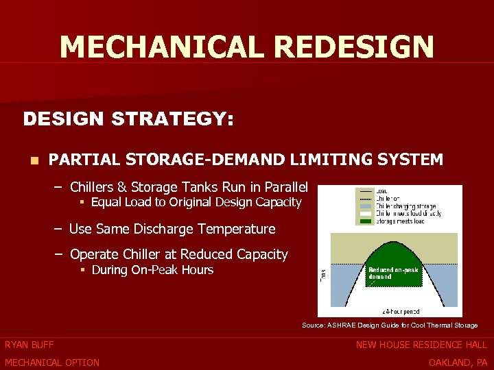 MECHANICAL REDESIGN STRATEGY: n PARTIAL STORAGE-DEMAND LIMITING SYSTEM – Chillers & Storage Tanks Run