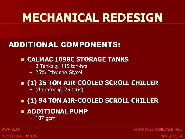 MECHANICAL REDESIGN ADDITIONAL COMPONENTS: n CALMAC 1098 C STORAGE TANKS n (1) 35 TON