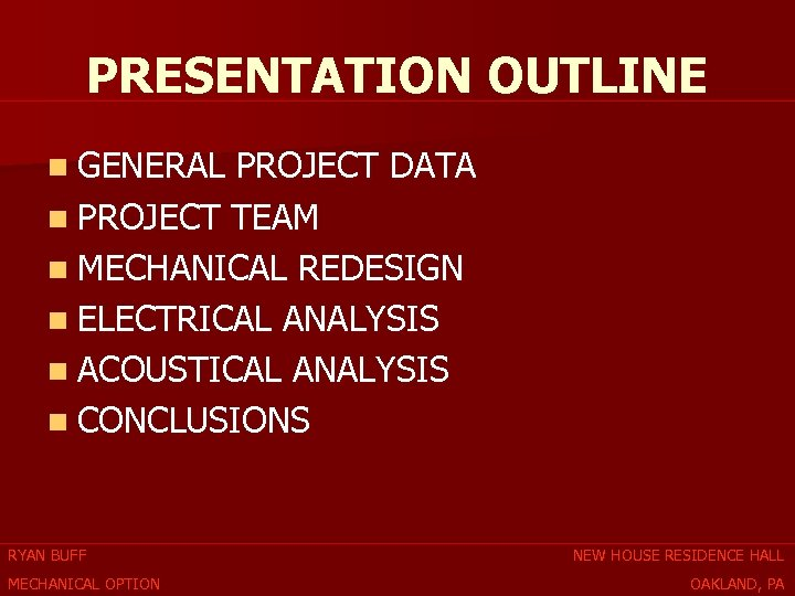 PRESENTATION OUTLINE n GENERAL PROJECT DATA n PROJECT TEAM n MECHANICAL REDESIGN n ELECTRICAL