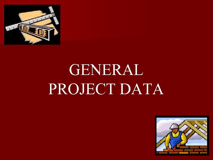 GENERAL PROJECT DATA
