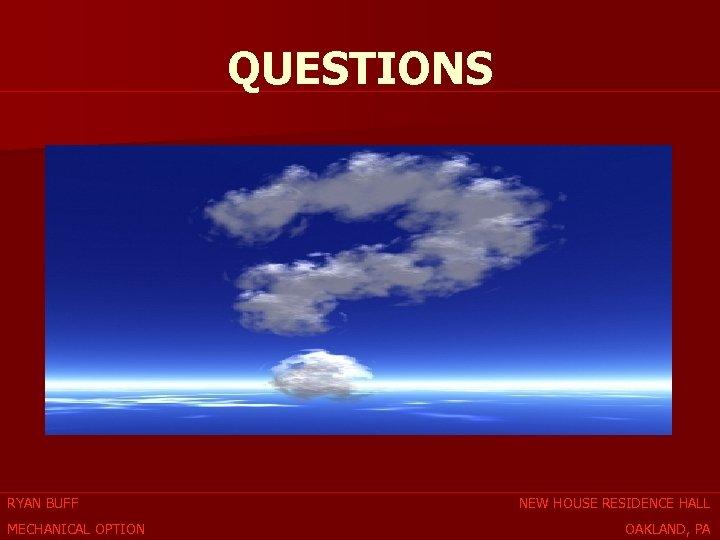 QUESTIONS RYAN BUFF MECHANICAL OPTION NEW HOUSE RESIDENCE HALL OAKLAND, PA