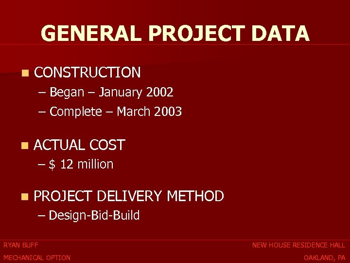 GENERAL PROJECT DATA n CONSTRUCTION – Began – January 2002 – Complete – March