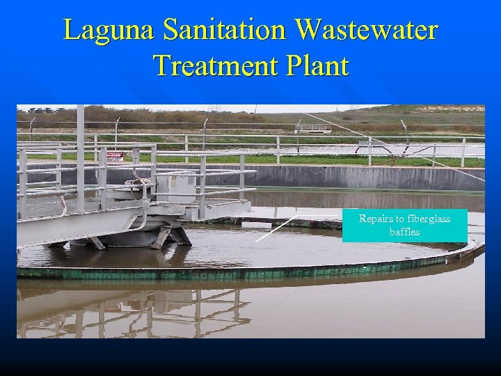 Laguna Sanitation Wastewater Treatment Plant Repairs to fiberglass baffles
