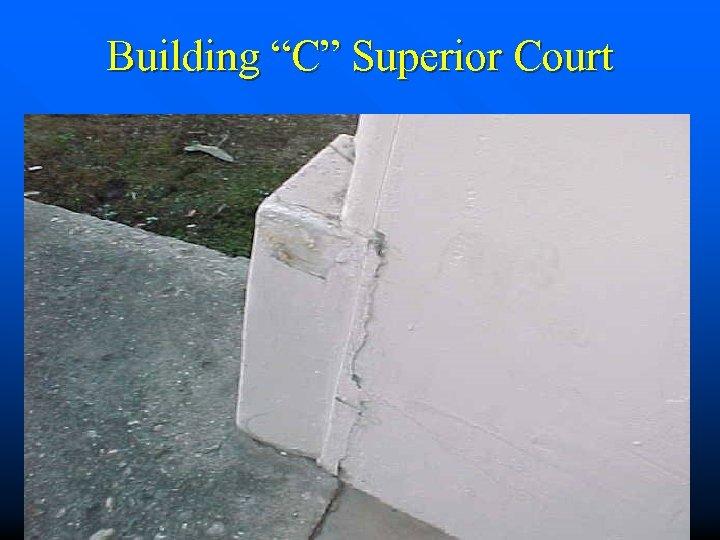 """Building """"C"""" Superior Court"""