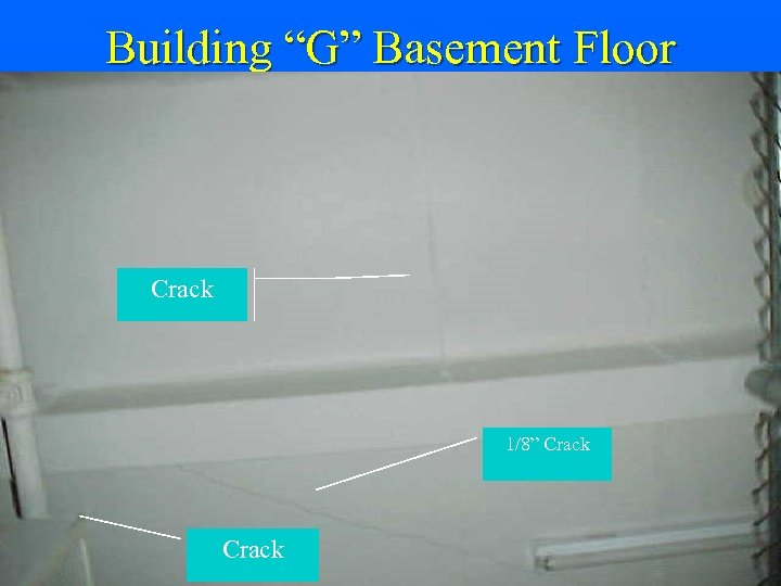 "Building ""G"" Basement Floor Crack 1/8"" Crack"