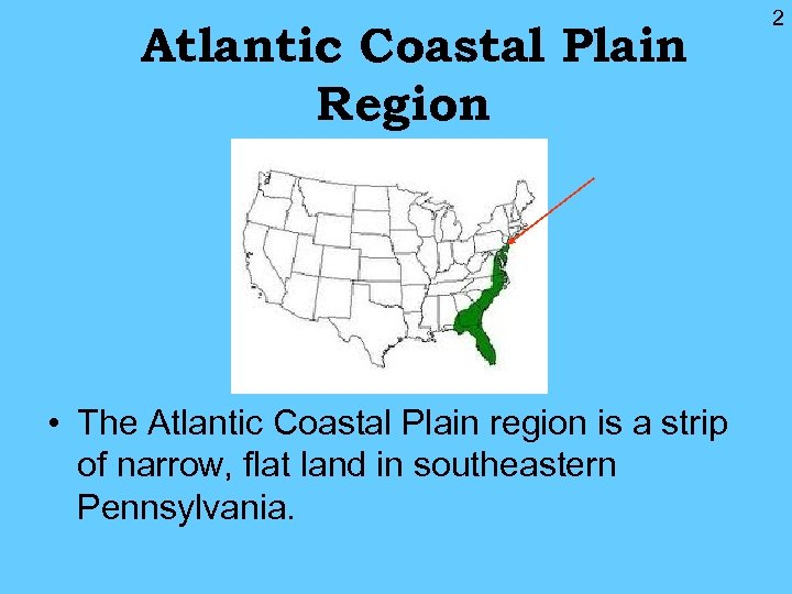 Atlantic Coastal Plain Region • The Atlantic Coastal Plain region is a strip of