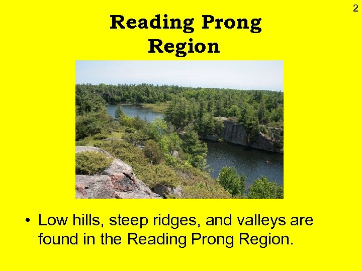 Reading Prong Region • Low hills, steep ridges, and valleys are found in the