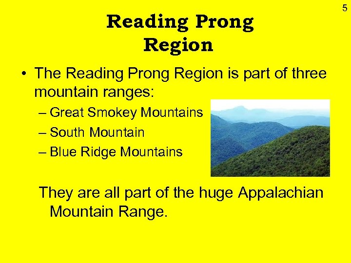 Reading Prong Region • The Reading Prong Region is part of three mountain ranges: