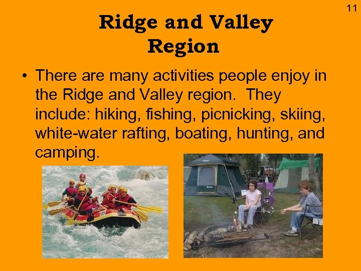 Ridge and Valley Region • There are many activities people enjoy in the Ridge